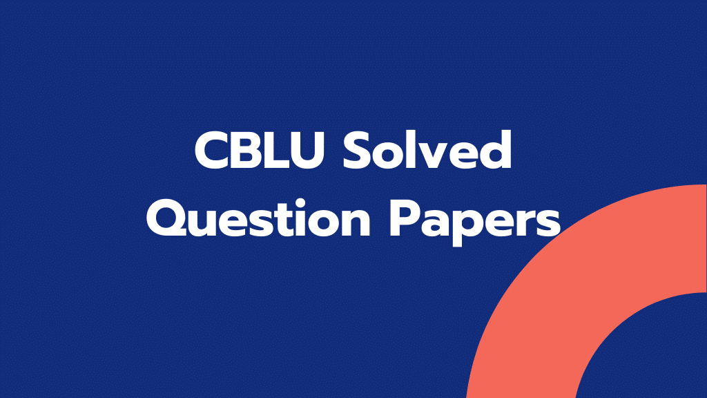 CBLU Solved Question Papers