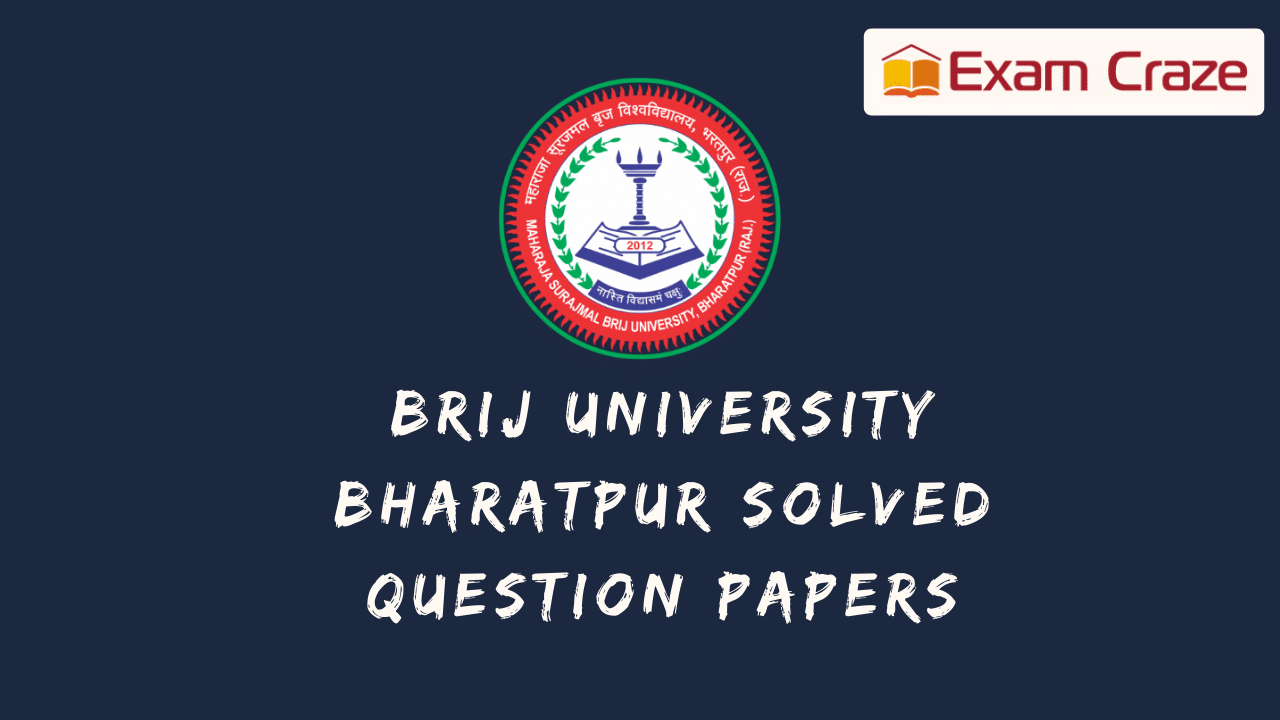 Brij University Bharatpur Solved Question Papers