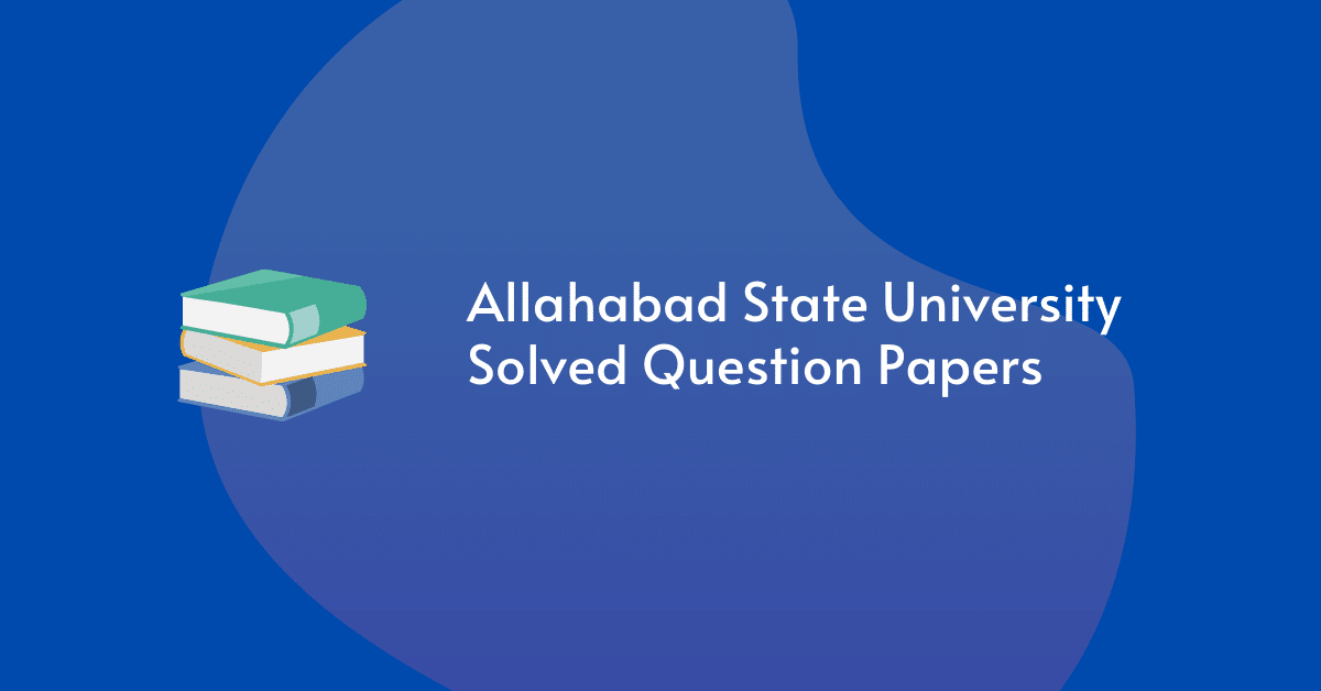 Allahabad State University Solved Question Papers Download