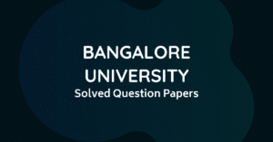 Bangalore University BCA Solved Question Papers -1st,2nd, 3rd Year