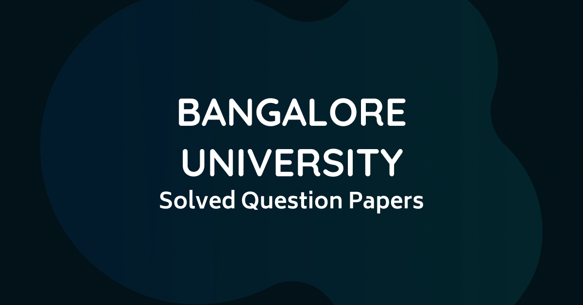 Bangalore University Solved Question Papers
