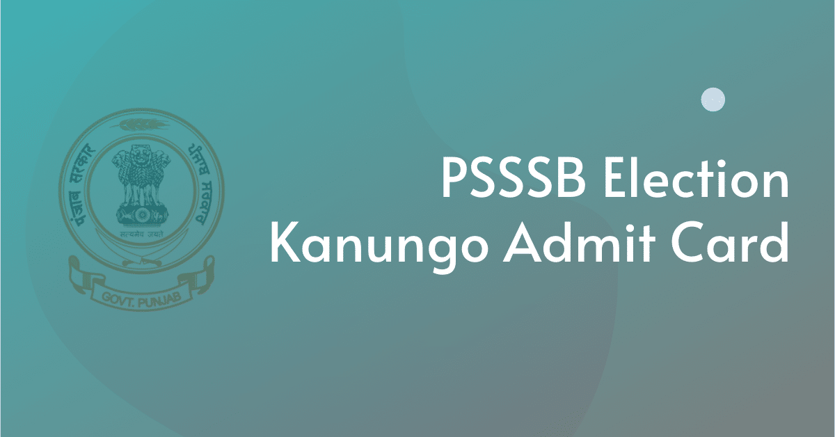 PSSSB Election Kanungo Admit Card
